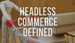Headless commerce defined