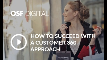 How to Succeed with a Customer 360 Approach