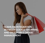 Connector for Google Shopping & Salesforce Order Management