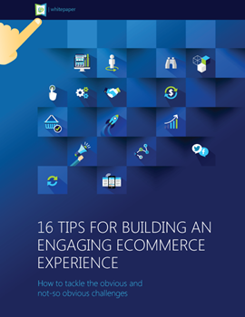 16 Tips for Building an Engaging Ecommerce Experience whitepaper en