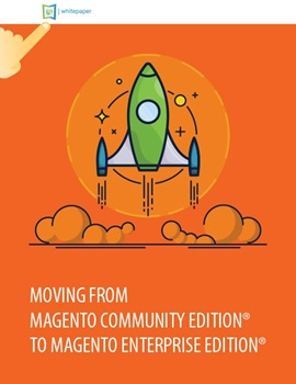 Moving from Magento Community Edition® to Magento Enterprise Edition® whitepaper en
